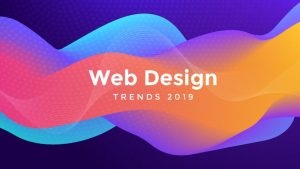 Read more about the article Web Design Trends You'll Notice In 2019